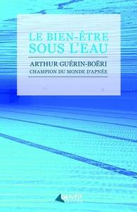 Arthur Guérin-Boëri - Le bien-être sous l'eau.