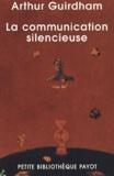 Arthur Guirdham - La communication silencieuse.