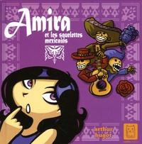 Arthur Hugot - Amira et les squelettes mexicains.