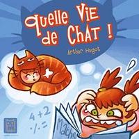 Arthur Hugot - Quelle vie de chat !.