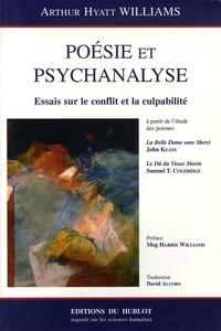 Arthur-Hyatt Williams - Poésie et psychanalyse - Essais sur le conflit et la culpabilité.