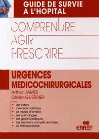Arthur James et Olivier Guerrier - Urgences médico-chirurgicales.