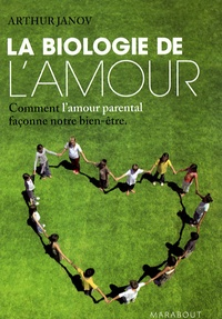 Arthur Janov - La Biologie de l'amour.