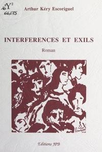Arthur Kéry Escoriguel et C. Baudoncourt - Interférences et exils.