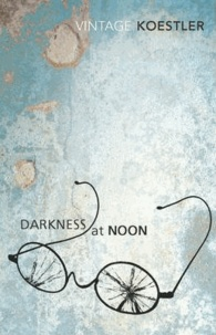 Arthur Koestler - Darkness at Noon.