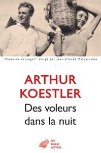 Arthur Koestler - Des voleurs dans la nuit.
