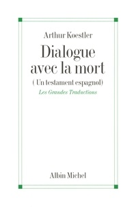 Arthur Koestler et Arthur Koestler - Dialogue avec la mort.