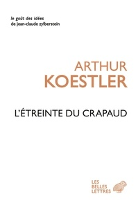 Arthur Koestler - L'étreinte du crapaud.