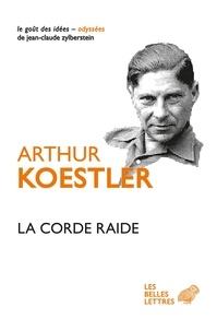 Arthur Koestler - La corde raide.