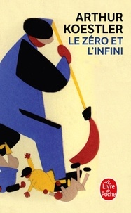 Arthur Koestler - Le Zéro et l'Infini.