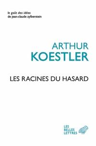 Arthur Koestler - Les racines du hasard.