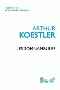 Arthur Koestler - Les Somnambules - Essai sur l'histoire des conceptions de l'Univers.