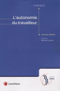 Arthur Lampert - L'autonomie du travailleur.