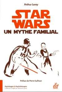 Corridashivernales.be Star Wars, un mythe familial Image