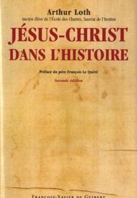 Arthur Loth et François Le Quéré - Jésus-Christ dans l'histoire - L'ère chrétienne la date de la naissance de Jésus-Christ avec l'année de sa mort.