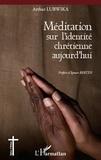 Arthur Lubwika et Ignace Berten - Méditation sur l'identité chrétienne aujourd'hui.