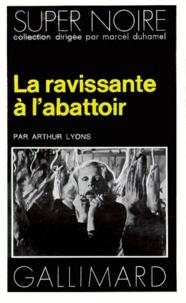 Arthur Lyons - La Ravissante à l'abattoir.