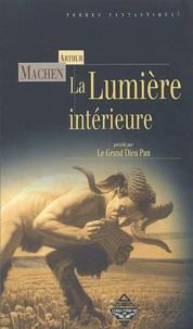 Arthur Machen - La lumière intérieure précédée par Le Grand Dieu Pan.