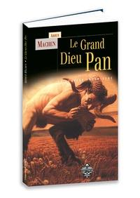 Arthur Machen - Le Grand Dieu Pan - Suivi de La lumière intérieure.