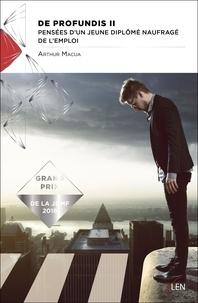 Arthur Macua - De profundis - Tome 2, Pensées d'un jeune diplômé naufragé de l'emploi.