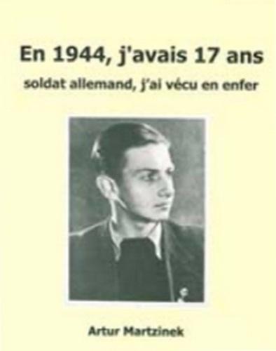 En 1944, j'avais 17 ans. Soldat allemand, j'ai vécu un enfer 2e édition
