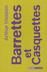 Arthur Masson - Barrettes et casquettes.