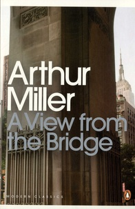 Arthur Miller - A View from the Bridge - A Play in two Acts.