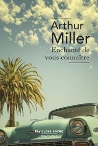Arthur Miller - Enchanté de vous connaître - Et autres nouvelles.