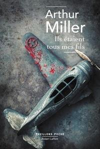 Arthur Miller et Marcel Duhamel - Pavillons Poche  : Ils étaient tous mes fils.