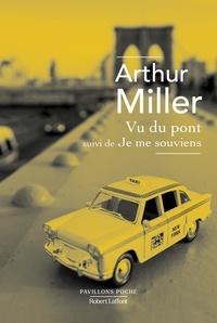 Arthur Miller - Vu du pont - Suivi de Je me souviens de deux lundis.