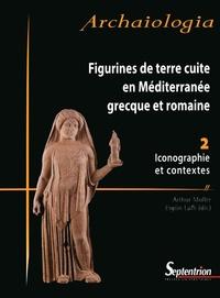 Arthur Muller et Ergün Lafli - Figurines de terre cuite en Méditerranée grecque et romaine - Volume 2, Iconographie et contextes.