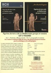 Arthur Muller et Ergün Lafli - Figurines de terre cuite en Méditerranée grecque et romaine - 2 volumes : Volume 1, Production, diffusion, étude ; Volume 2, Iconographie et contextes.