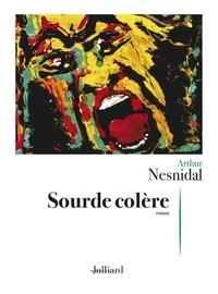 Arthur Nesnidal - Sourde colère.