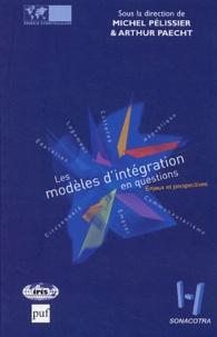 Arthur Paecht et Michel Pélissier - Les modèles d'intégration en questions - Enjeux et perspectives.