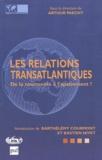 Arthur Paecht - Les relations transatlantiques - De la tourmente à l'apaisement ?.