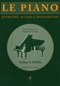 Arthur Reblitz - Le piano - Accord, entretien et restauration.