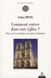 Arthur Revel - Comment entrer dans une église ? - Essai sur la symbolique des églises médiévales.