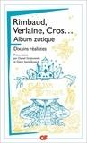 Arthur Rimbaud et Paul Verlaine - Album zutique - Suivi de Dixains réalistes.