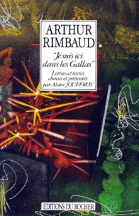 "Arthur Rimbaud - Arthur Rimbaud - ""je suis ici dans les Gallas""."