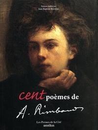 Ucareoutplacement.be Cent poèmes d'Arthur Rimbaud (nouvelle édition) Image