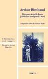 Arthur Rimbaud et Gérald Stehr - Dites-moi à quelle heure je dois être transporté à bord adaptation - Adaptation.