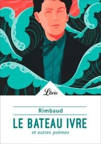 Arthur Rimbaud - Le Bateau ivre et autres poèmes.