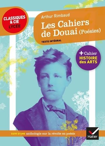 Les Cahier de Douai (Poésies). suivi d'un parcours sur la révolte en poésie