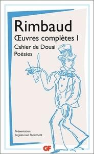 Kindle télécharge des livres gratuits Oeuvres complètes  - Tome 1, Cahier de Douai ; Poésies