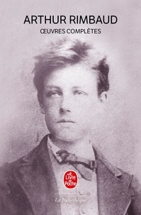 Arthur Rimbaud - Oeuvres complètes.