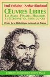 Arthur Rimbaud et Paul Verlaine - Œuvres  libres - Les Amies - Femmes - Hombres et Le Sonnet du trou du cul.