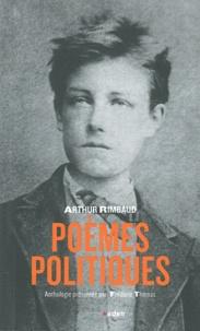 Arthur Rimbaud - Poèmes politiques.