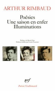 Arthur Rimbaud - Poésies. Une Saison en enfer. Illuminations.