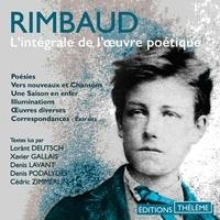 Arthur Rimbaud et Lorànt Deutsch - Rimbaud. L'intégrale de l'œuvre poétique.