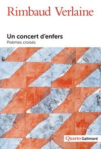Arthur Rimbaud et Paul Verlaine - Un concert d'enfers - Vies et poésies.